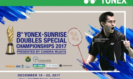 8TH YONEX-SUNRISE DOUBLES SPECIAL CHAMPIONSHIP 2017 PRESENTED BY CANDRA WIJAYA, DECEMBER 19 – 23, 2017